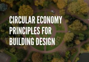 Circular Economy Principles for Building Design